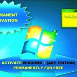 HOW TO ACTIVATE MICROSOFT WINDOWS 7 (ANY EDITION) PERMANENTLY