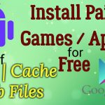 Best Way to Install Paid Games Apps with Cache obb files