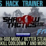 Shadow Tactics Blades of the Shogun PC CHEATS HACK TRAINER CODES