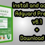 How to install and activate Adguard Premium v6.1 + Download Link