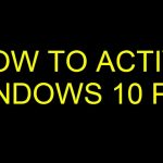 How To Activate Windows 10 Pro