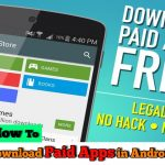 How To Download Paid Apps in Android Smartphone for Free