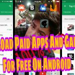 How to Download Paid APPS GAMES for Free ON Android New 2017