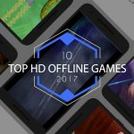 Top 10 HD Offline Android Games 2017 Edition (No wifiinternet)
