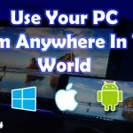 Access Your PC From Anywhere In The World