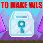 Growtopia HOW TO MAKE WLS FAST (2017 WORKING METHOD)