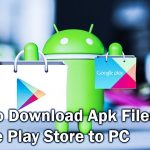 How to Download APK Files From Google Play Store to PC Directly