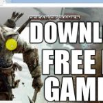 How to download free pc games 2017