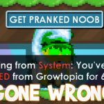 INSANE PRANK GONE WRONG TOP 3 PRANKS GONE WRONG Growtopia