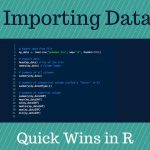 Quick Wins in R: Importing data