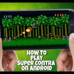 How To Play Super Contra (Contra 2) On Android – Offline Free