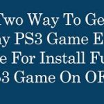 How to Download PS3 Games Edat file for Free – Install Full PS3