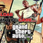 How To Get Free Pc Games Download GTA V Resident Evil Any