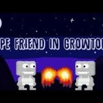 TYPE FRIEND IN GROWTOPIA