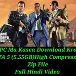 Hindi GTA 5 How To Download Your PC Only 5.55 GB Zip