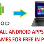 How To Install Android Apps and Games in PC For Free-The MF