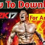 How to download and install WWE 2k17 on androidIOS for free