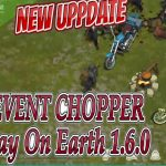 Last Day On Earth:New Event Chopper New Update 1.6.0 free
