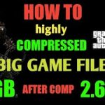 (2.5 GB AFTER COMPRESSED 2.64 MB) How to Highly compressed big