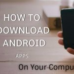 How To Download Play Store Android Apps Using Computer in (2017)