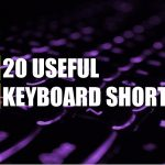 20 Useful Keyboard Shortcuts You Need to Know (Windows)