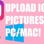How To Upload Photos To Instagram Via PCMAC (FREE, NO DOWNLOAD