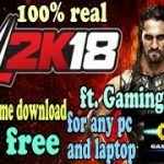 How to download wwe 2k18 game for free on any pc and laptop ft.