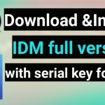 how to download install idm full version with serial key for