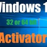 How to activate Windows 10 (32 or 64 bit) ?