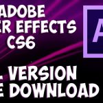 Adobe After Effects CS6 Download Free and How to Install