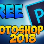 Adobe Photoshop CC 2018 Free Download and How to Install (Full