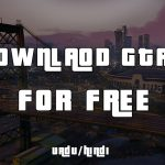 How To Download And Install GTA 5 For Free UrduHindi