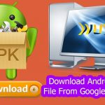 How To Download Android APK File From Google Play Store To Your