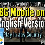 How to Download and Play PUBG Mobile on PC English Version