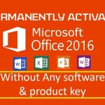 Permanently activate Microsoft Office 2016 Pro plus Without any