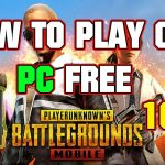 HOW to play PUBG MOBILE on PC – 100 Free – PlayerUnknowns
