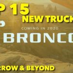 Coming Soon: Top 15 New Trucks Coming Today, Tomorrow and Beyond