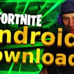 Fortnite Android – How to Download Fortnite Android