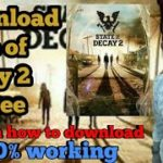 How to download state of decay 2 full pc game version for free