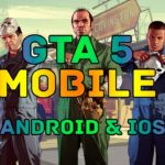 GTA 5 Android – How to Download GTA 5 Mobile (iOS Android