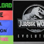 NEW HOW TO DOWNLOAD JURASSIC WORLD EVOLUTION FULL VERSION