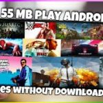 55 MB play Android games without Downloading for free