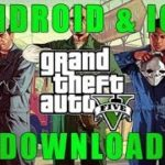 GTA 5 Android – Download GTA 5 Android and iOS GUIDE