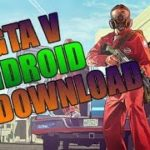 GTA 5 Android – How to download GTA 5 for Android