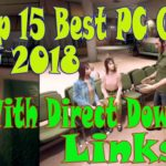Top 15 Best PC Amazing Games of 2018 with Direct Download Link