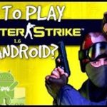How to play Counter Strike on Android smartphone? DownloadSETUP