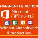 Permanently activate Microsoft Office 2013 without any software