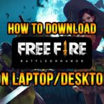 HOW TO DOWNLOAD GARENA FREE FIRE ON LAPTOP DESKTOP PC