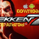 Tekken 7 Android – Download Tekken 7 Mobile (iOS and Android APK)