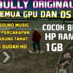 BULLY ORIGINAL SEMUA GPU OS – ADA BACKSOUND MUSIC DAN CHEAT
